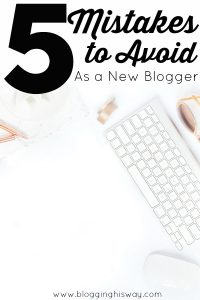 5 Mistakes to Avoid as a New Blogger