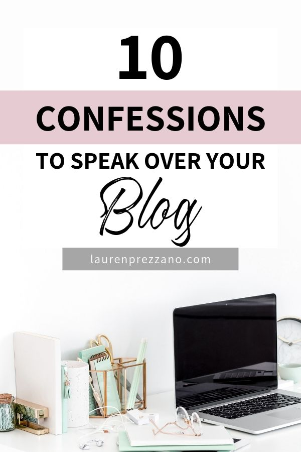 Confessions to speak over your blog