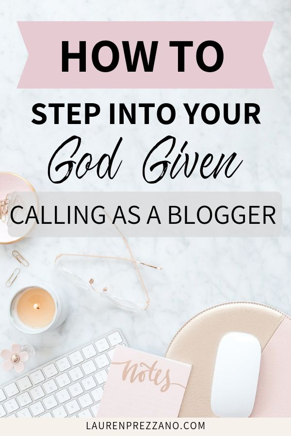 Step Into Your God Given Calling as a blogger