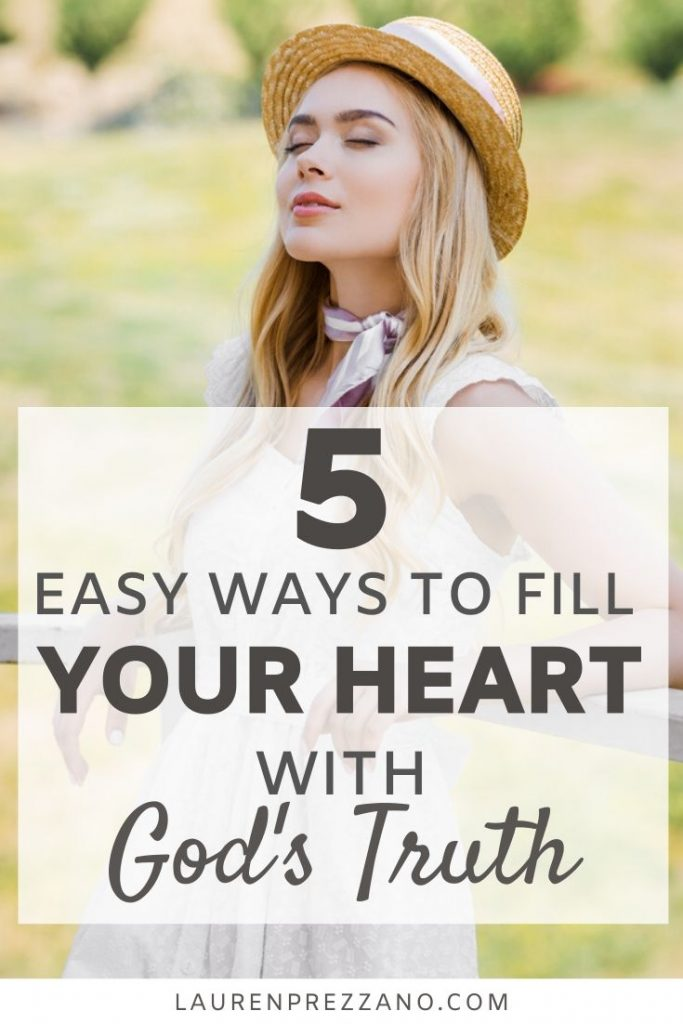5 easy ways to fill your mind and heart with God's Truth