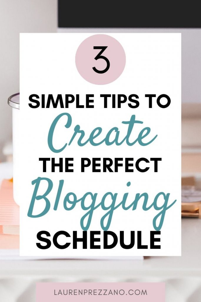 3 Simple tips to create the perfect blogging schedule
