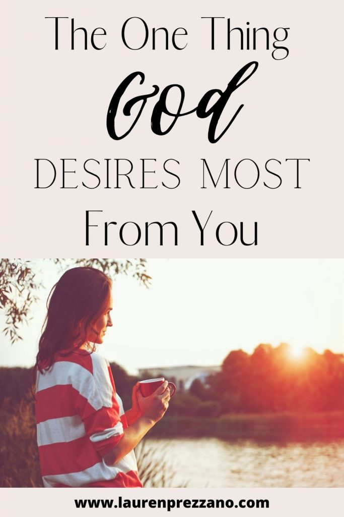 The One Thing God Desires Most From You
